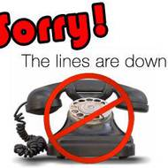 Our phone lines are down!